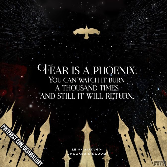 """Fear is a phoenix."" Quotes from Crooked Kingdom by Leigh Bardugo . Six of Crows duology book books quotes gold art graphic"