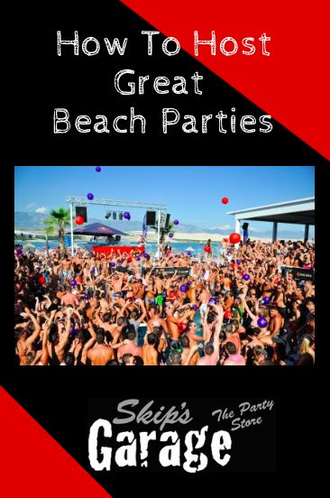 24 best images about beach party on pinterest bikini for How to be a good party host