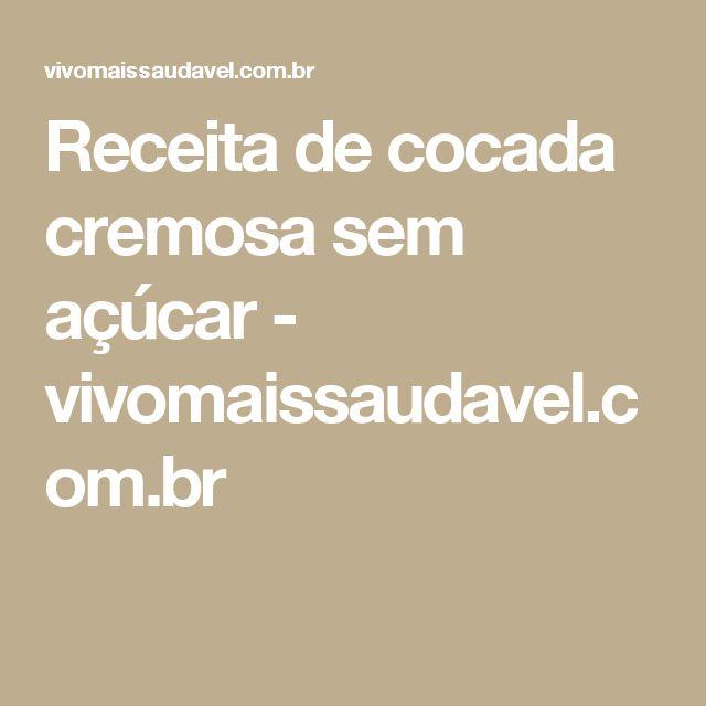 Receita de cocada cremosa sem açúcar - vivomaissaudavel.com.br