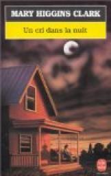 Critiques, citations, extraits de Un cri dans la nuit de Mary Higgins Clark. C'est le premier roman de Mary Higgins Clark que j'ai lu. Le quatrième...