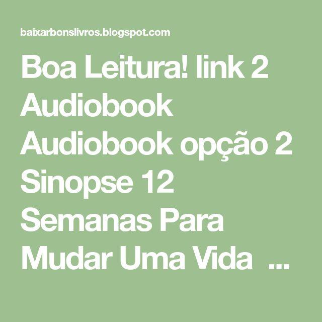 Boa Leitura Link 2 Audiobook Audiobook Opcao 2 Sinopse 12 Semanas