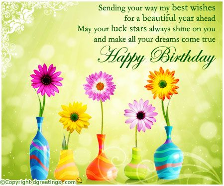 Sending your way my best wishes for a beautiful year ahead | May your luck stars always shine on you and make all your dreams come true. Happy Birthday  tjn