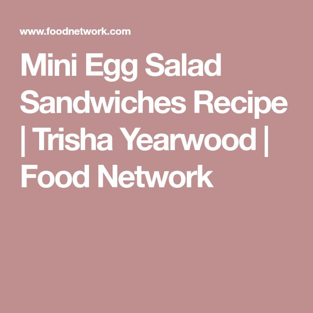 The 25 best egg salad sandwiches recipe food network ideas on mini egg salad sandwiches mini egg salad sandwiches recipe trisha yearwood food network forumfinder Image collections