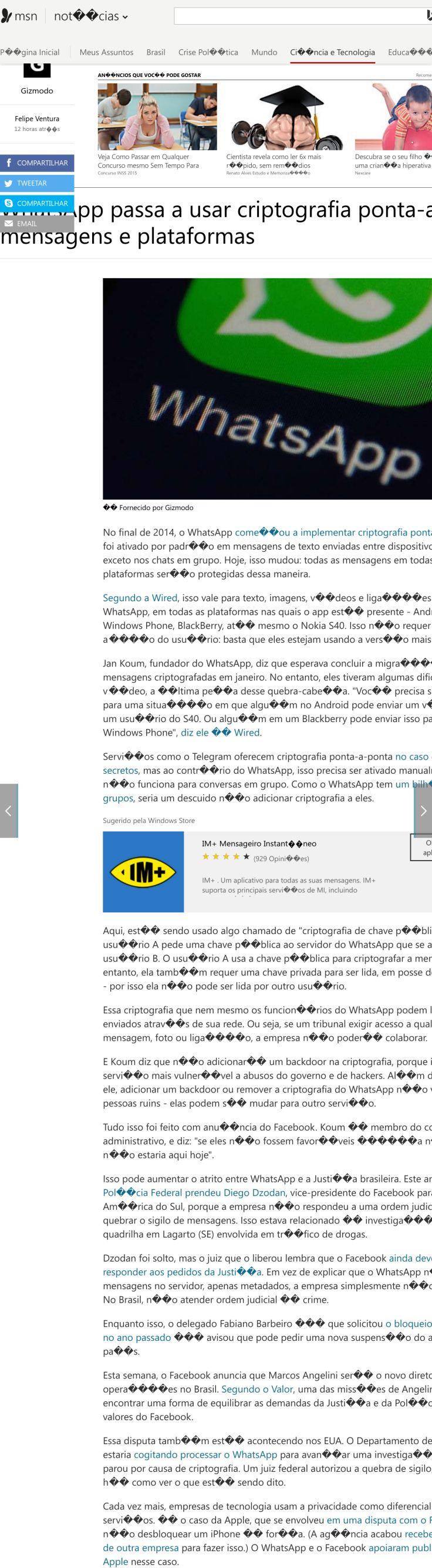 Website'http%3A%2F%2Fwww.msn.com%2Fpt-br%2Fnoticias%2Fciencia-e-tecnologia%2Fwhatsapp-passa-a-usar-criptografia-ponta-a-ponta-em-todas-as-mensagens-e-plataformas%2Far-BBrovuq%3FOCID%3Dansmsnnews11' snapped on Page2images!