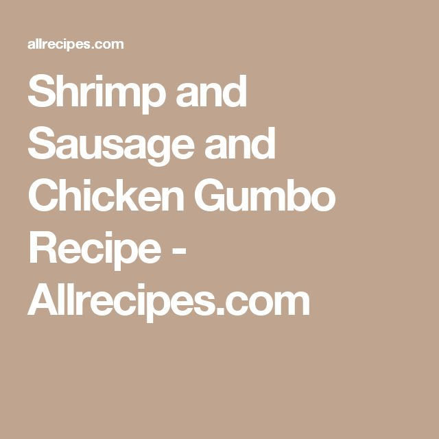 Shrimp and Sausage and Chicken Gumbo Recipe - Allrecipes.com