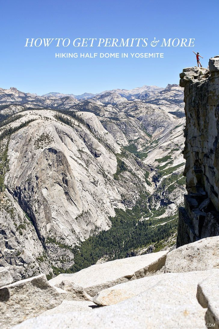 How to Get Half Dome Permits + More Tips for Hiking Half Dome in Yosemite National Park // http://localadventurer.com