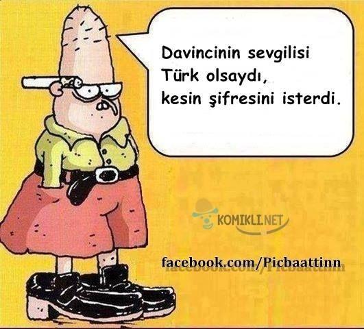 Baattin: Davincinin sevgilisi Türk olsaydı kesin şifresini isterdi.