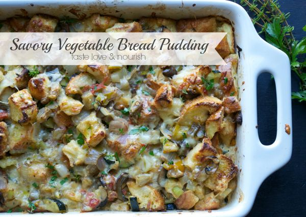 Savory Vegetable Bread Pudding | taste love and nourish ~ Full of your favorite veggies, cubes of toasty bread in a custardy base with gooey Gruyere cheese.