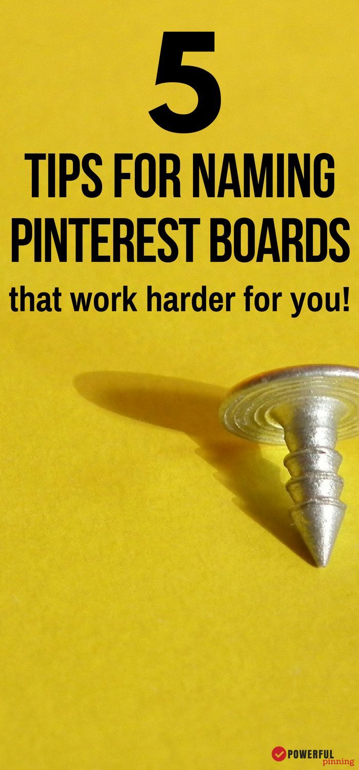 Pinterest Board Names: 5 tips for naming your Pinterest boards so that they work for you. Blogging for beginngers | Pinterest Tips |