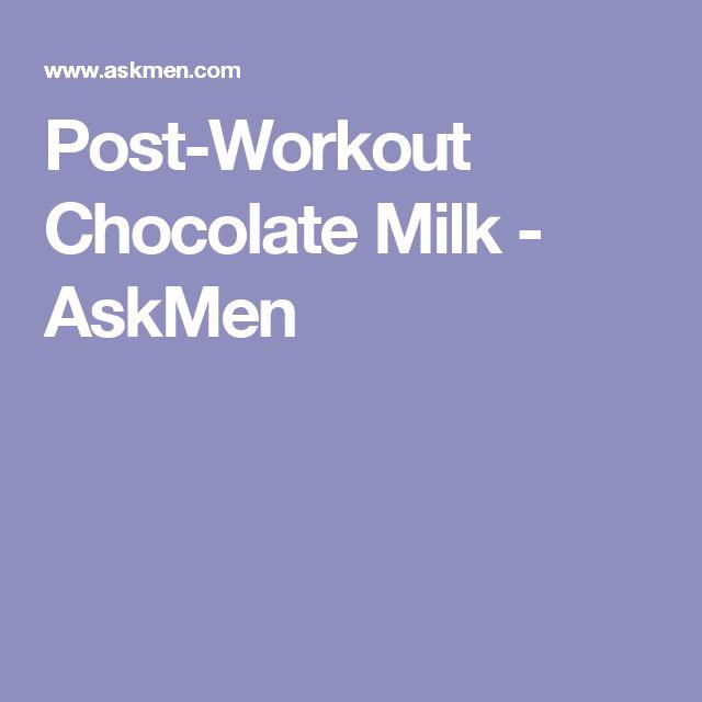 Post-Workout Chocolate Milk - AskMen