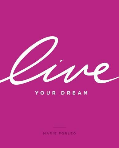 Live your dream Marie Forleo
