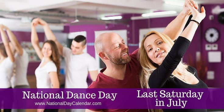National Dance Day Last Saturday in July   National Dance Day is observed each year on the last Saturday in July.  Created as a day to raise awareness about and encourage Americans to embrace dance as a fun and positive way to maintain good health and combat obesity. #July30th2016