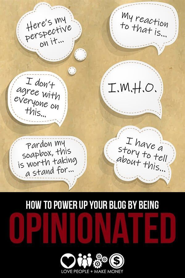 How to Power Up Your Blog by Being Opinionated | Writing