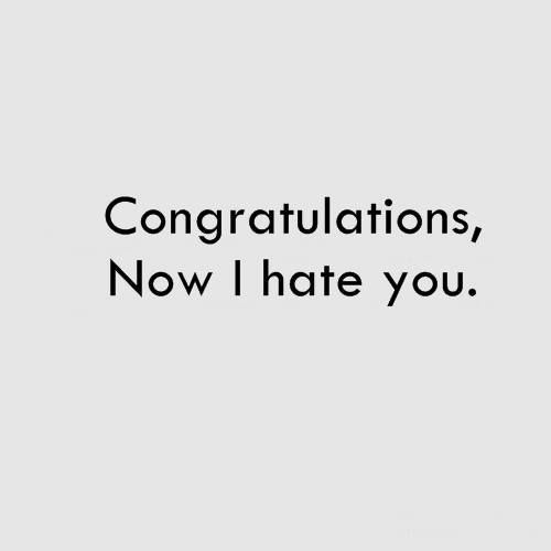 congratulations, quotes, sayings, i hate you | Favimages.net