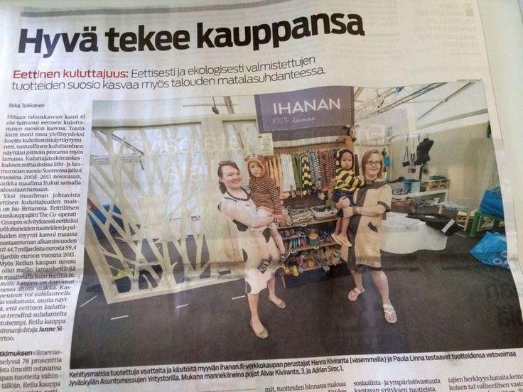 """""""Hyvä tekee kauppansa"""" - juttu IHANAN.FI verkkokaupasta ja eettisen kulutuksen kasvusta 20.7.2014 KSML.FI"""