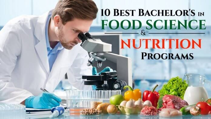Start Earning Your Bachelor S Degree In Food Science Nutrition At One Of These Top 10 Schools Food Science Food Science Degree Nutrition Science