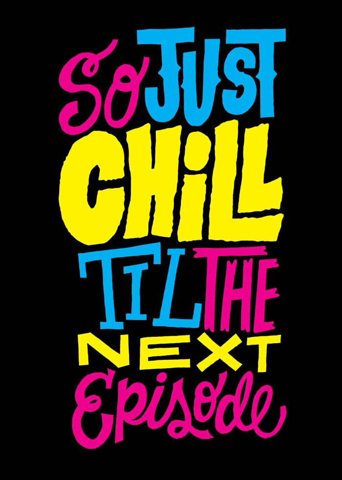So+Just+Chill+by+Jay+Roeder,+freelance+illustration,+hand+lettering+