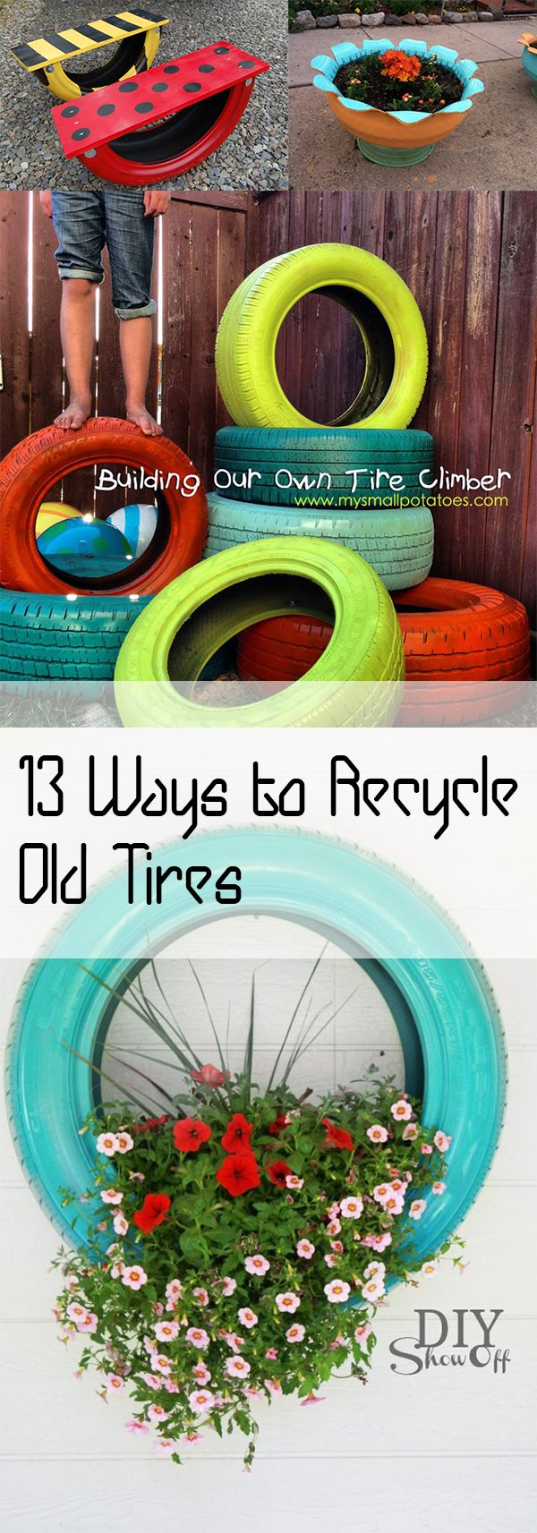 13 ways to recycle old tires fler id er om for Homemade recycling projects