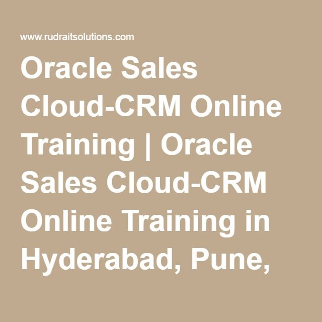 Oracle Sales Cloud-CRM Online Training | Oracle Sales Cloud-CRM Online Training in Hyderabad, Pune, Chennai, Mumbai, banglore,India, USA, UK, Australia, New Zealand, UAE, Saudi Arabia,Pakistan, Singapore, Kuwait -Rudra It Solutions