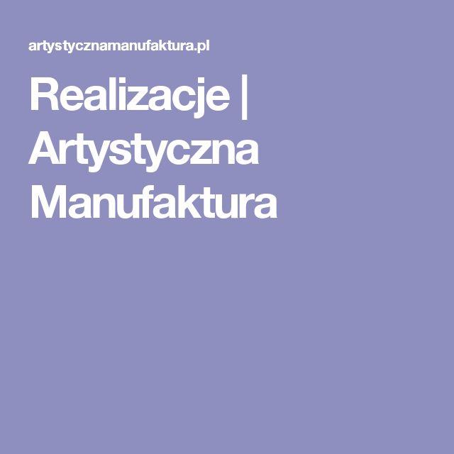 Realizacje | Artystyczna Manufaktura