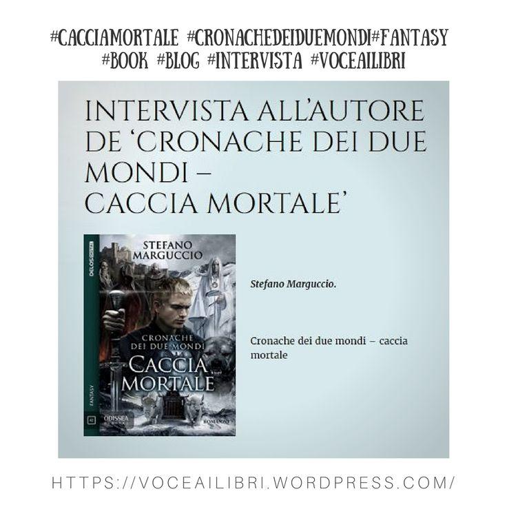 #cacciamortale #intervista #stefanomarguccio