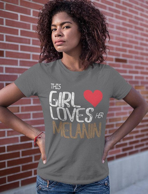 This Girl Loves Her Melanin Melanin Poppin Black And Proud African American Unisex T Shirt