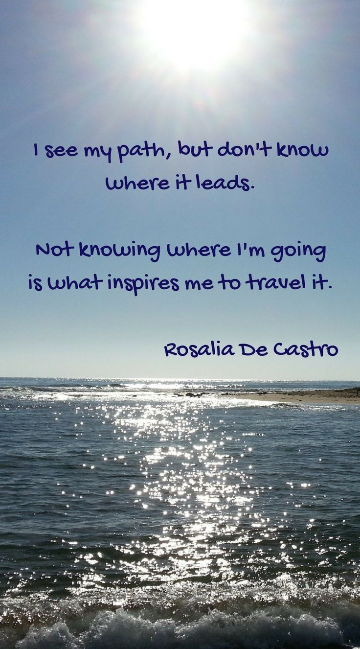 I see my path but don't know where it leads. Not knowing where I'm going is what inspires me to travel it. #travel #inspirationaltravelquotes