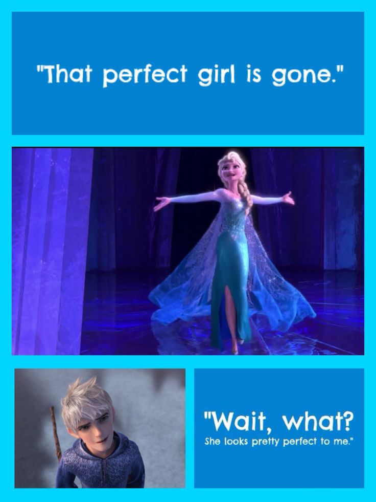 """Wait, what? She looks pretty perfect to me."" Frozen - Queen Elsa - Jack Frost - Jelsa"