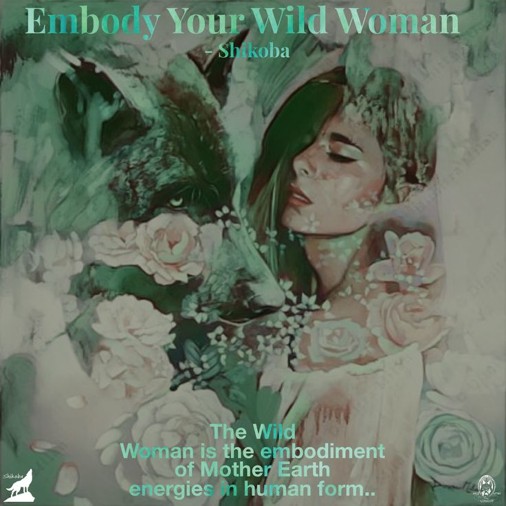 EMBODY YOUR WILD WOMAN     The Wild Woman is the embodiment of Mother Earth energies in human form - Shikoba.   WILD WOMAN SISTERHOODॐ #WildWomanSisterhood #wildwoman #shikoba #mothershikoba #wildwomanmedicine #EmbodyYourWildNature