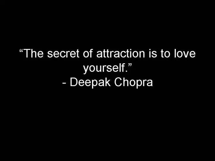 This quote is a quote ALL woman need to save...its true. love....you. Deepak Chopra