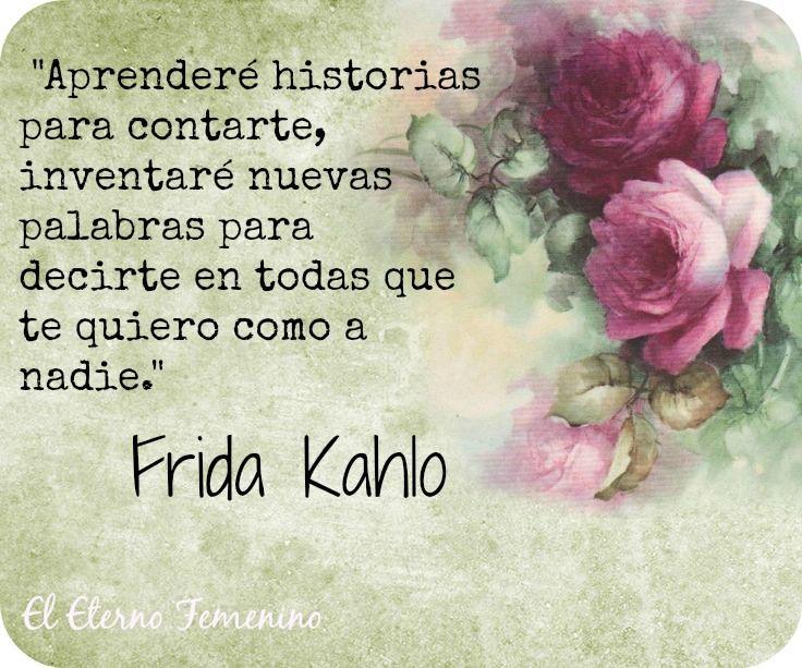 Frase de Frida Kahlo Mucho amorcito para mi :3