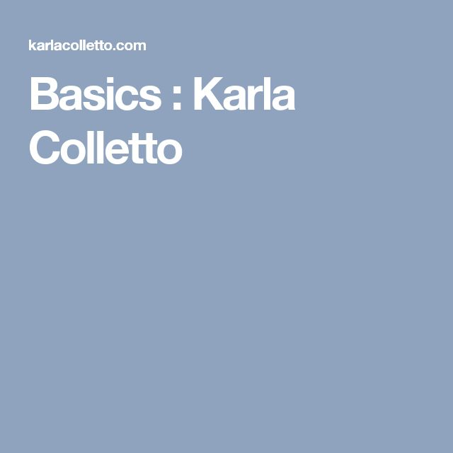 Basics : Karla Colletto