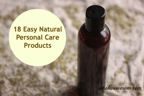 18 Natural Personal Care Products - WholeNewMom - Here's the list: hair spray, cough syrup, chest rub, jojoba oil facewash, non-petroleum jelly, citrus body wash, solid bug repellant, hand sanitizer, hand & body lotion, lip balm, coconut milk shampoo/body wash, hand & body scrub, coconut oil deodorant, belly butter, lip scrub, homemade deodorant, toothpaste, hair rinse, coconut salve