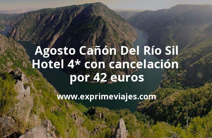 Agosto Cañón Del Río Sil Hotel 4 Con Cancelación Por 42 P P Noche En 2020 Hotel Ofertas De Vuelos Hoteles