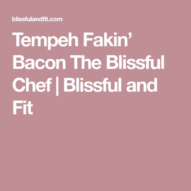 Tempeh Fakin' Bacon The Blissful Chef | Blissful and Fit