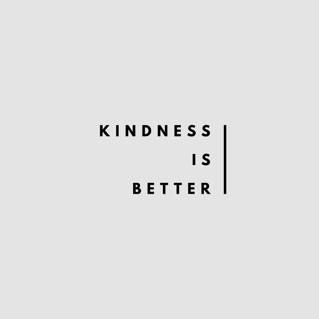 kindness is better