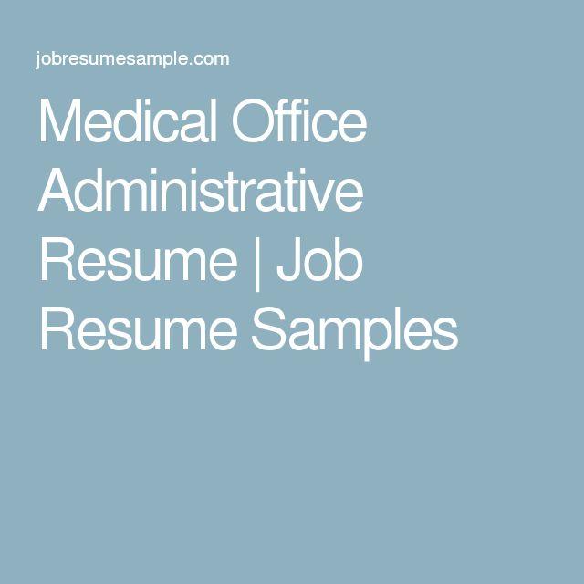 medical office administrative resume job resume samples - Samples Of Professional Resumes