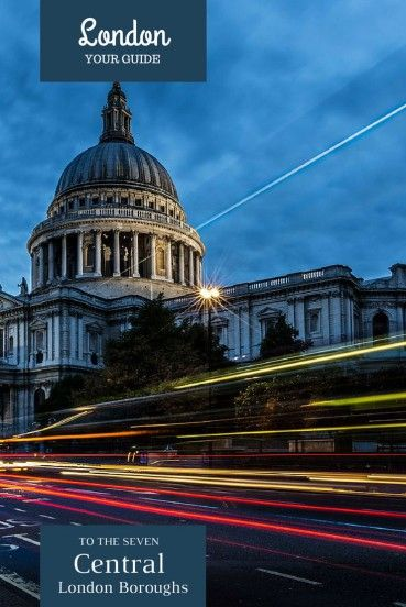 Our 5 Minute Guide To The 7 Central London Boroughs