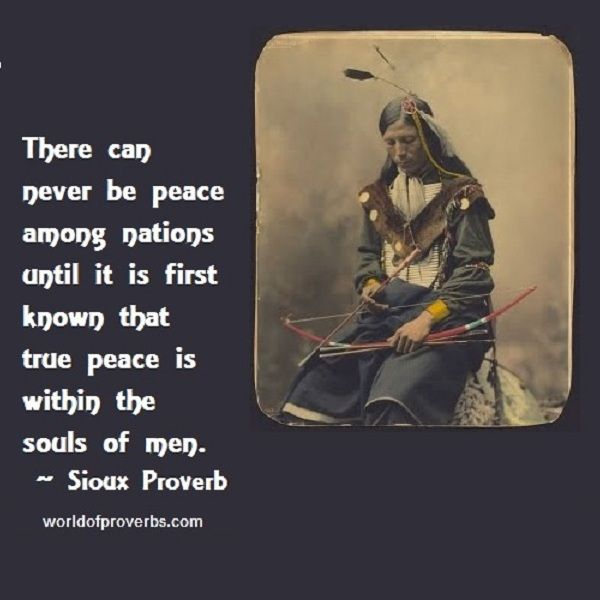 native american proverbs images | ... the souls of men. ~ Native American Proverb, Oglala Sioux [18974