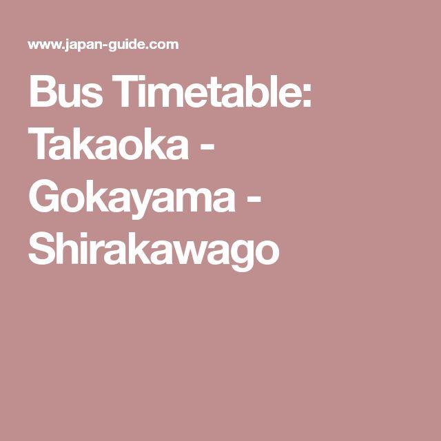 Bus Timetable: Takaoka - Gokayama - Shirakawago