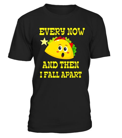"# Now and Then Taco Fall Apart - Funny Parody Pun Foodie Shirt .  Special Offer, not available in shops      Comes in a variety of styles and colours      Buy yours now before it is too late!      Secured payment via Visa / Mastercard / Amex / PayPal      How to place an order            Choose the model from the drop-down menu      Click on ""Buy it now""      Choose the size and the quantity      Add your delivery address and bank details      And that's it!      Tags: Every Now and Then I…"