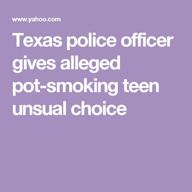 Texas police officer gives alleged pot-smoking teen unsual choice