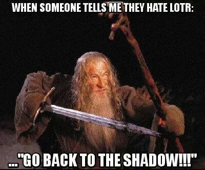 Lotr / The Hobbit But seriously .-.