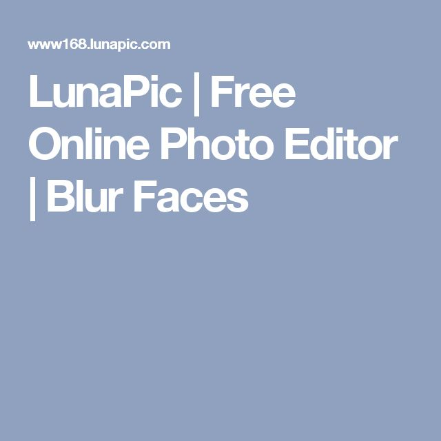 LunaPic | Free Online Photo Editor | Blur Faces