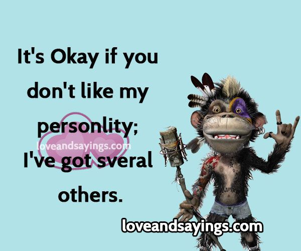 You Don't Like My Personlity