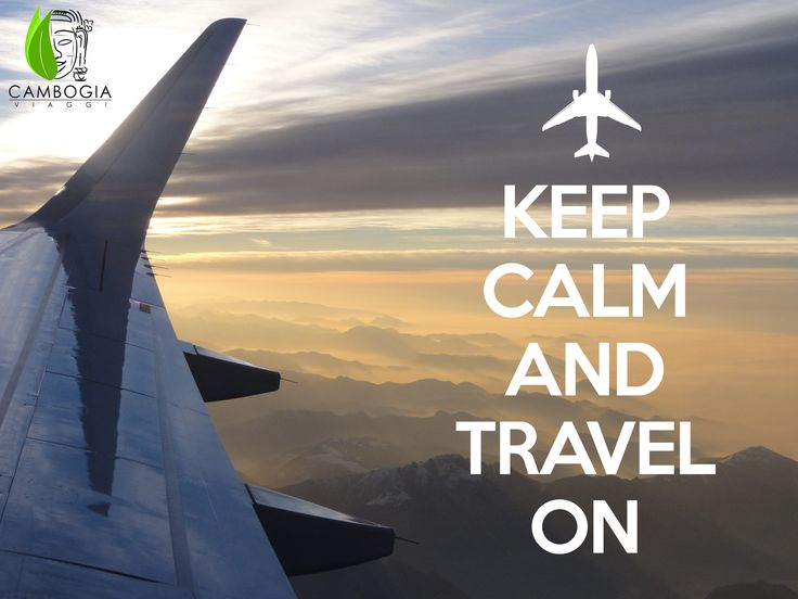 KEEP CALM AND TRAVEL ON!  Scopri i nostri itinerari su www.cambogiaviaggi.com    #cambogiaviaggi #onflight #explorer #cambogia #cambodia