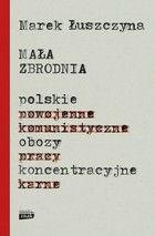 """Krytycznym okiem: """"Mała zbrodnia"""" Marek Łuszczyna"""