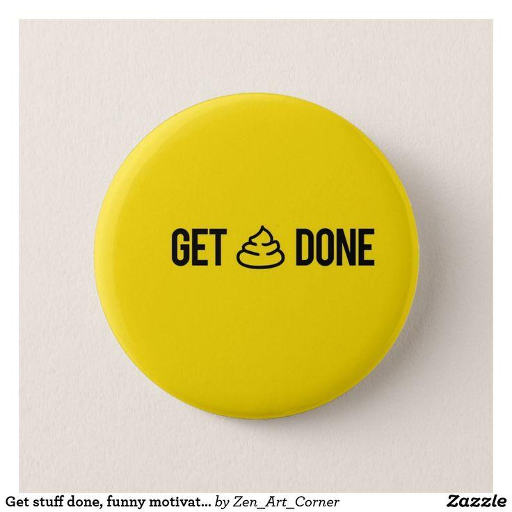 Get stuff done, funny motivational badge