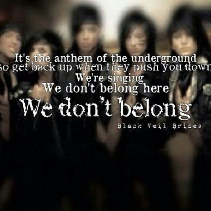 Black Veil Brides lyrics to We Don't Belong. (: