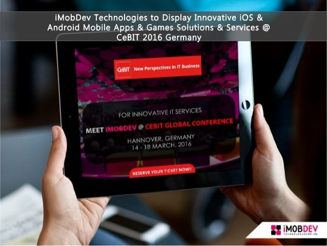Take your seat for World's largest #technology fair #cebit2016 & visit iMOBDEV there-PPT